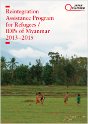 Reintegration Assistance Program for Refugees/IDPs of Myanmar 2013-2015